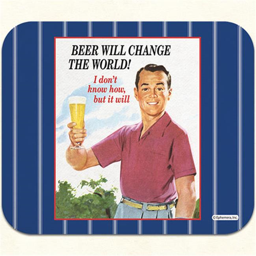 Fiddlers Elbow m40 Beer Will Change The World Mouse Pad Pack Of 2
