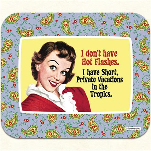 Fiddlers Elbow m29 I Dont Have Hot Flashes Mouse Pad Pack Of 2