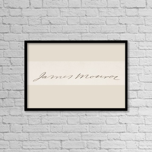"Printscapes Wall Art: 18"" x 12"" Canvas Print With Black Frame - Signature Of James Monroe 1758-1831 by Ken Welsh"