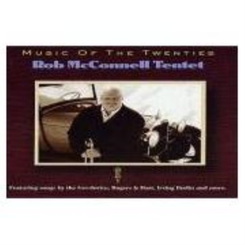 MUSIC OF THE TWENTIES - ROB MCCONNELL TENTET [CD]