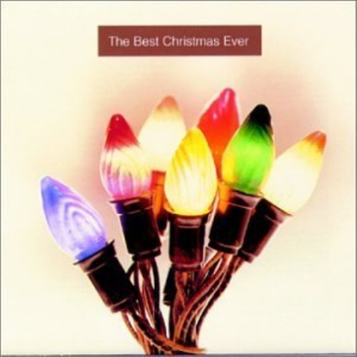 the best christmas ever various artists christmas cd - Best Christmas Cd