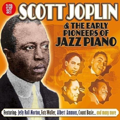 SCOTT JOPLIN & THE EARLY PIONEERS OF JAZZ PIANO - VARIOUS ARTISTS 3CD