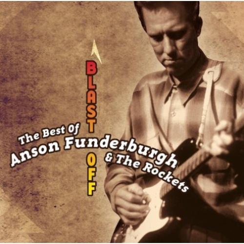BLAST OFF:BEST OF ANSON FU - FUNDERBURGH, ANSON CD