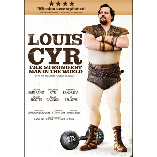 Louis Cyr: The Strongest Man In The World (2013)